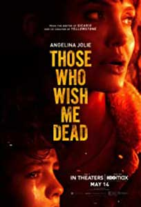 Those Who Wish Me Dead (2021) Online Subtitrat in Romana