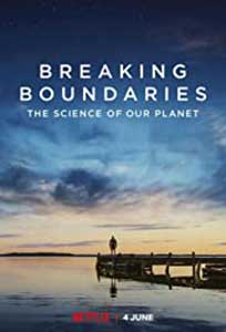 Breaking Boundaries: The Science of Our Planet (2021) Documentar Online