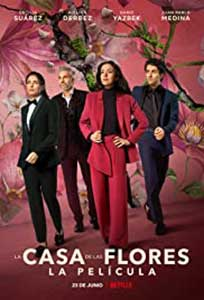 The House of Flowers: The Movie (2021) Film Online Subtitrat