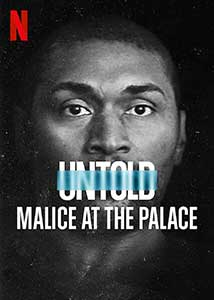 Untold: Malice at the Palace (2021) Documentar Online