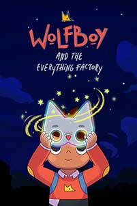 Wolfboy and the Everything Factory (2021) Serial Animat Online