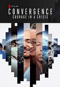 Convergence: Courage in a Crisis (2021) Documentar Online Subtitrat